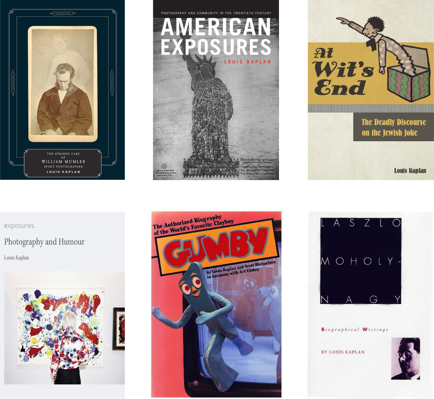 Kaplan Strange Case of William Mumler; American Exposures; At Wit's End; Photography and Humour; Gumby; Laszlo Moholy-Nagy