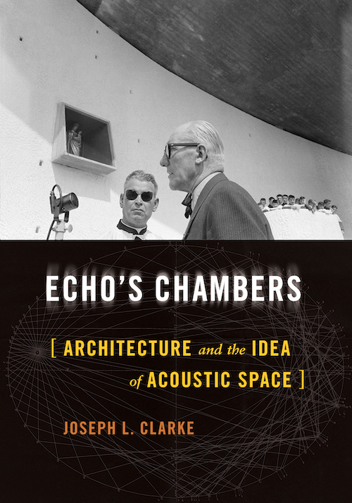 Echo's Chambers: Architecture and the Idea of Acoustic Space