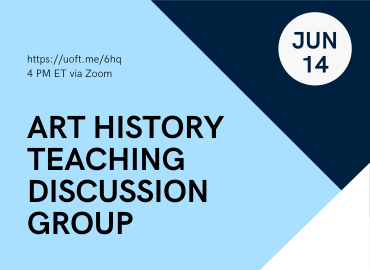 Art History Teaching Discussion Group June 14 Graphic