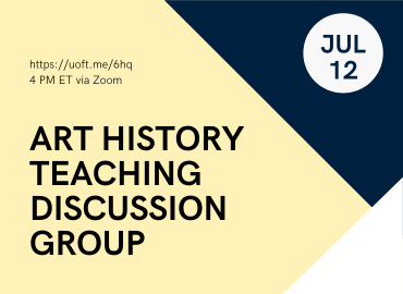 Art History Teaching Discussion Group July 12 Graphic