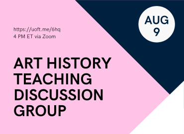 Art History Teaching Discussion Group August 9 Graphic