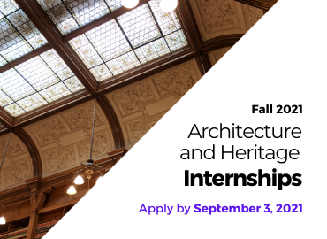 Deadline Extended! Architecture and Heritage Internships (Fall 2021)