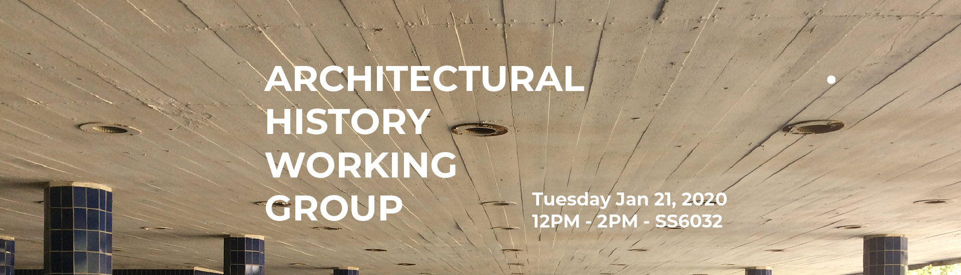 Architectural History Working Group Jan 21 2020 SS6032 12pm